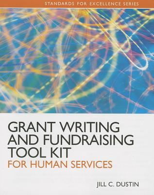 Grant Writing and Fundraising Tool Kit for Human Services By Dustin, Jill C.