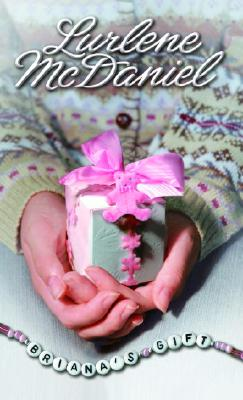 Briana's Gift By McDaniel, Lurlene
