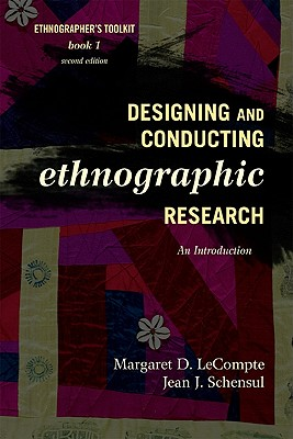 Designing & Conducting Ethnographic Research By Lecompte, Margaret D./ Schensul, Jean J.