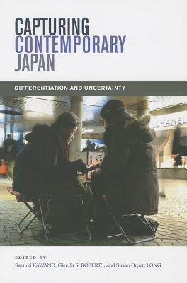 Capturing Contemporary Japan By Kawano, Satsuki (EDT)/ Roberst, Glenda S. (EDT)/ Long, Susan Orpett (EDT)